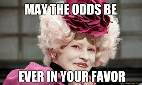 May the Odds Be Ever In Your Favor.jpg