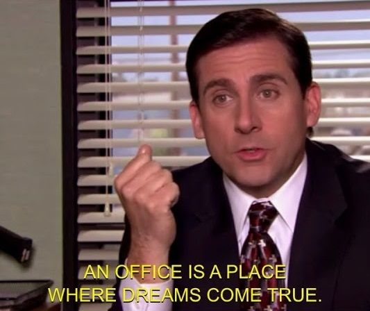 The Office - Michael Scott - An Office is a Place Where Dreams Come True.jpg